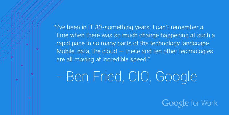 cite-speed-of-change-ben-fried-cto-google