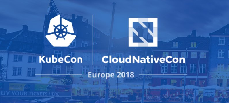 2018-05-02 - kubecon-cloudnativecon 2018 Copenhagen